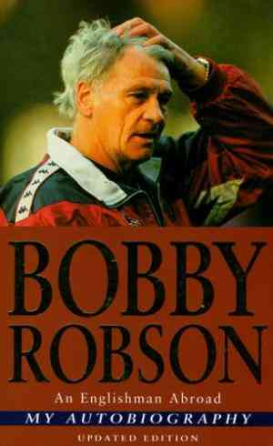 Buy An Englishman Abroad: My Autobiography by Bobby Robson online in india - Bookchor | 9780330369855