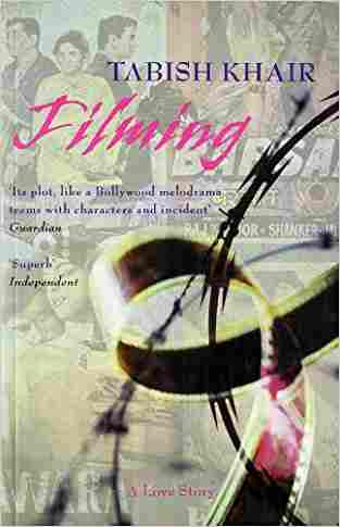 Buy Filming: A Love Story by Tabish Khair online in india - Bookchor   9780330419239