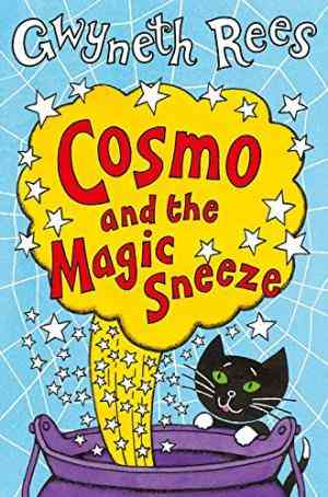 Buy Cosmo and the Magic Sneeze by Gwyneth Rees online in india - Bookchor | 9780330437295