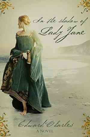 Buy In the Shadow of Lady Jane: A Novel of Tudor England by Edward Charles online in india - Bookchor | 9780330451895