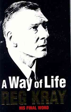 Buy A Way of Life: Over 30 Years of Blood, Sweat and Tears by Reginald Kray online in india - Bookchor | 9780330485111