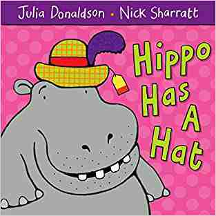 Buy Hippo Has a Hat by Julia Donaldson online in india - Bookchor   9781405021920