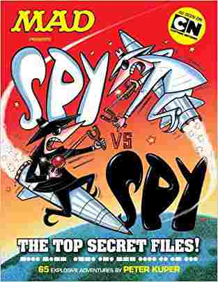 Buy Spy vs. Spy: The Top Secret Files! by Various online in india - Bookchor | 9781401235277