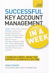 Buy Successful Key Account Management in a Week a Teach Yourself Guide by James Stewart , Grant Stewart online in india - Bookchor | 9781444159165