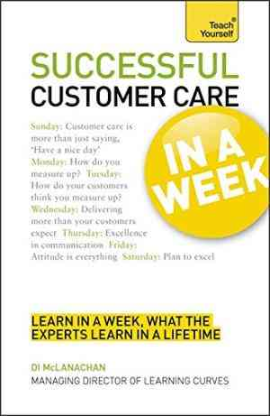 Buy Successful Customer Care in a Week a Teach Yourself Guide by John Wellemin online in india - Bookchor | 9781444159851