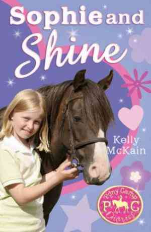 Buy Sophie and Shine by Kelly McKain online in india - Bookchor | 9781847150202