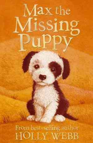 Buy Max the Missing Puppy by Holly Webb online in india - Bookchor | 9781847150516