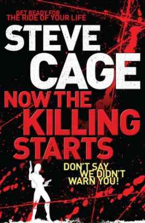 Buy Now the Killing Starts by Steve Cage online in india - Bookchor | 9780956591401