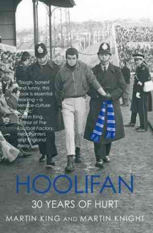 Buy Hoolifan: Thirty Years of Hurt by Martin Knight , Martin King online in india - Bookchor | 9781840181746
