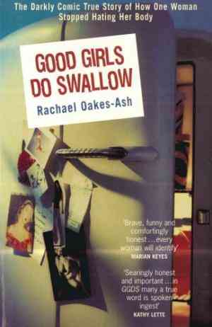 Buy Good Girls Do Swallow by Rachael Oakes-Ash online in india - Bookchor | 9781840184808