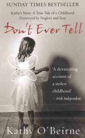 Buy Dont Ever Tell by Kathy OBeirne online in india - Bookchor | 9781845961466
