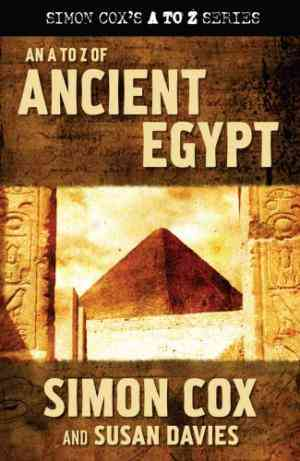 Buy An A to Z of Ancient Egypt by Simon Cox , Ed Davies With , Susan Davies , Ed CON Davies , Mark CON Foster online in india - Bookchor | 9781845961985