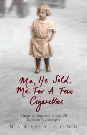 Buy Ma, He Sold Me for a Few Cigarettes by Martha Long online in india - Bookchor   9781845962791