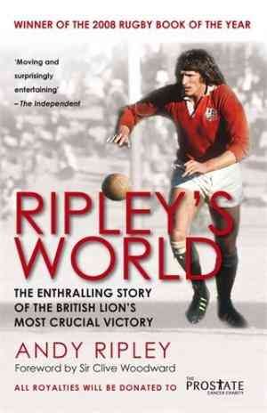 Buy Ripleys World: The Enthralling Story of the British Lions Most Crucial Victory by Andy Ripley online in india - Bookchor   9781845964221