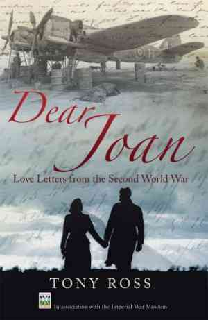 Buy Dear Joan: Love Letters from the Second World War by Tony Ross , Joan Charles , Joan, Charles online in india - Bookchor | 9781845967062