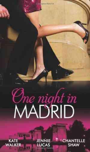 Buy One Night in Madrid. Kate Walker, Jennie Lucas & Diana Hamilton by Kate Walker online in india - Bookchor | 9780263887471