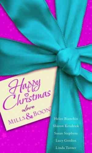 Buy Happy Christmas Love Mills & Boon. Helen Bianchin ... [Et Al.] by Helen Bianchin online in india - Bookchor   9780263888294