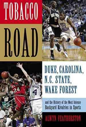 Buy Tobacco Road: Duke, North Carolina, N.C. State, Wake Forest and the History of the Most Intense Backyard Rivalries in Sports by Alwyn Featherston online in india - Bookchor | 9781592289158