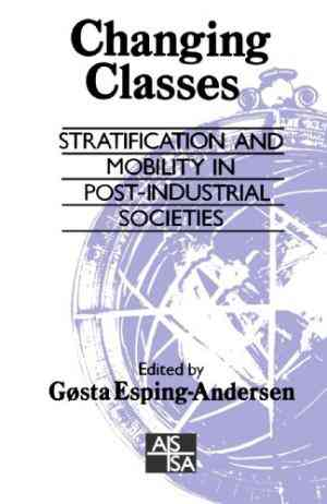 Buy Changing Classes: Stratification and Mobility in Post Industrial Societies by Gosta EspingAndersen , Gsta EspingAndersen , Gosta EDT EspingAndersen online in india - Bookchor | 9780803988972