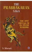 Buy The Prabhakaran Saga: The Rise and Fall of an Eelam Warrior by S Murari online in india - Bookchor | 9788132107019