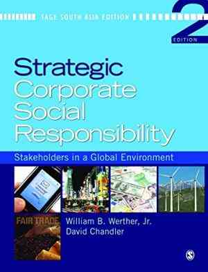 Buy Strategic Corporate Social Responsibility, 2E by David Chandler , William B Werther online in india - Bookchor | 9788132105725