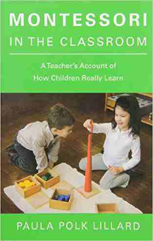 Buy Montessori in the Classroom: A Teachers Account of How Children Really Learn by Paula Polk Lillard online in india - Bookchor   9780805210873