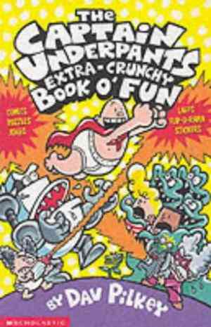 Buy Captain Underpants Extra Crunchy Book OFun! by Dav Pilkey online in india - Bookchor   9780439993449