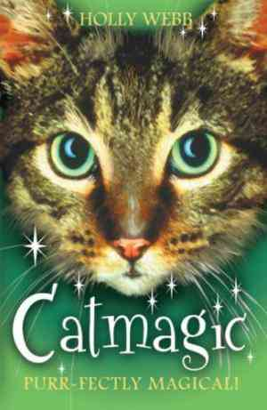 Buy Catmagic by Holly Webb online in india - Bookchor | 9781407104669
