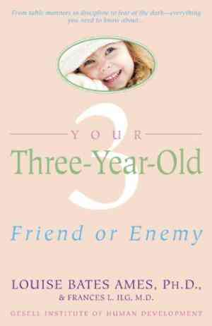 Buy Your Three Year Old: Friend or Enemy by Louise Bates Ames online in india - Bookchor | 9780440506492
