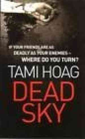 Buy Dead Sky (Alt Title AKA Prior Bad Acts) by Tami Hoag online in india - Bookchor | 9781407221489