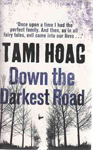 Buy Down The Darkest Road by Tami Hoag online in india - Bookchor   9781407248431
