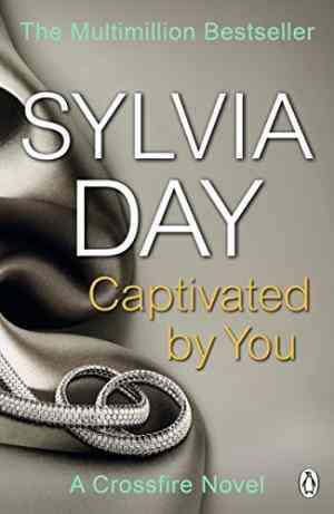 Buy Captivated by You by Sylvia Day online in india - Bookchor   9781405916400
