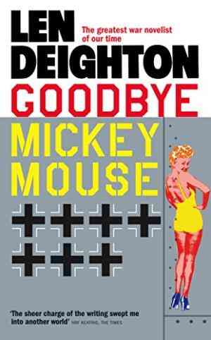 Buy Goodbye Mickey Mouse by Len Deighton online in india - Bookchor | 9780586054482
