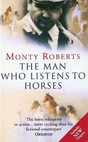 Buy Man Who Listens to Horses by Monty Roberts online in india - Bookchor | 9780099794615