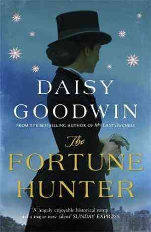 Buy Fortune Hunter by Daisy Goodwin online in india - Bookchor | 9780755348114