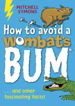 Buy How to Avoid a Wombats Bum by Mitchell Symons online in india - Bookchor | 9781862301832