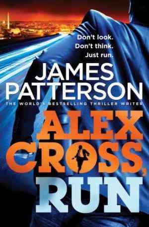 Buy Alex Cross, Run(Alex Cross, #20) by James Patterson online in india - Bookchor | 9780099550150