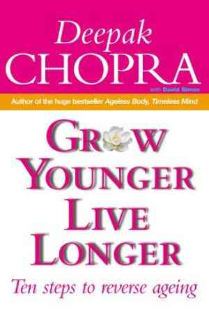 Buy Grow Younger, Live Longer by Dr Deepak Chopra online in india - Bookchor | 9780712630320