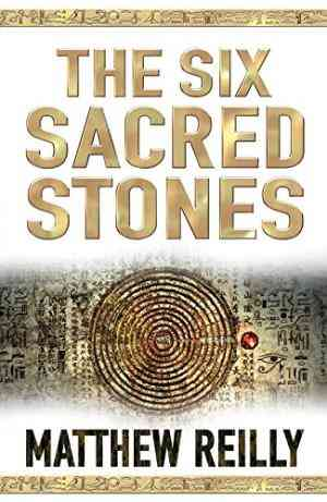 Buy The Six Sacred Stones by Matthew Reilly online in india - Bookchor | 9781405040976