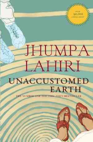 Buy Unaccustomed Earth by Jhumpa Lahiri online in india - Bookchor | 9788184000603