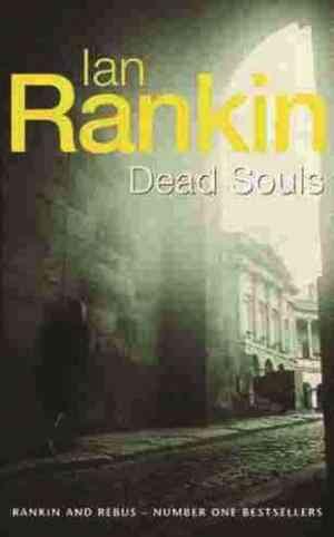 Buy Dead Souls (Inspector Rebus) by Ian Rankin online in india - Bookchor | 9780752826844
