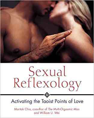 Buy Sexual Reflexology: Activating the Taoist Points of Love by Mantak Chia online in india - Bookchor | 9780892810888