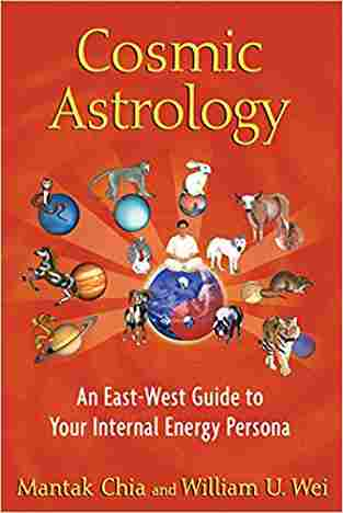 Buy Cosmic Astrology: An East West Guide to Your Internal Energy Persona by Mantak Chia online in india - Bookchor   9781594774508