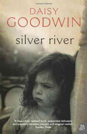 Buy Silver River by Daisy Goodwin online in india - Bookchor | 9780006551539