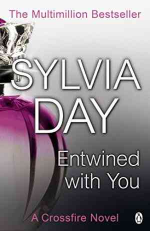 Buy Entwined with You by Sylvia Day online in india - Bookchor | 9781405910279