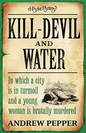 Buy Kill-devil and Water by Andrew Pepper online in india - Bookchor   9780753825976