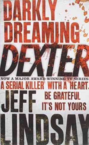 Buy Darkly Dreaming Dexter by Jeff Lindsay online in india - Bookchor | 9781407213125