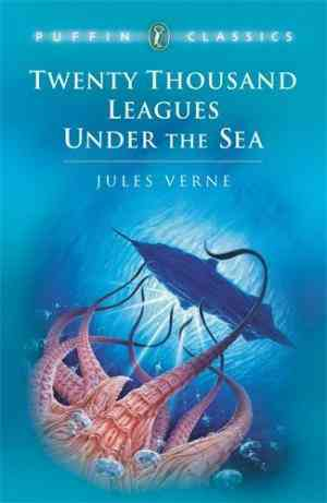 Buy Twenty Thousand Leagues Under the Sea (Puffin Classics) by Jules Verne online in india - Bookchor | 9780140367218