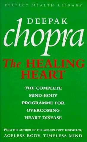 Buy Healing The Heart: The Complete Mind-Body Programme for Overcoming Heart Disease (Perfect Health Library) by Dr Deepak Chopra online in india - Bookchor   9780712671255