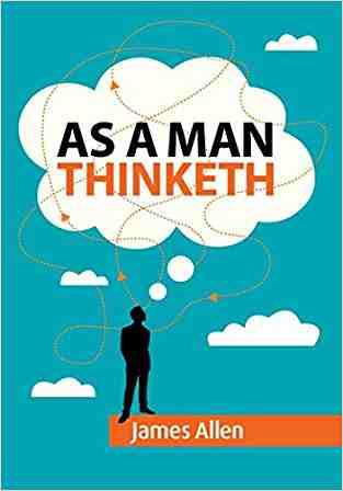 As a Man Think...